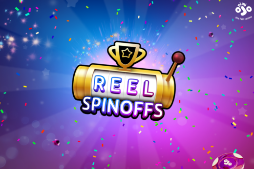 PlayOJO Reel Spinoffs